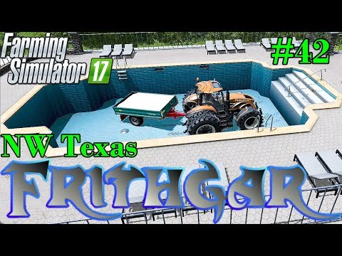 Let's Play Farming Simulator 2017, North West Texas #42: Filling The Pool!