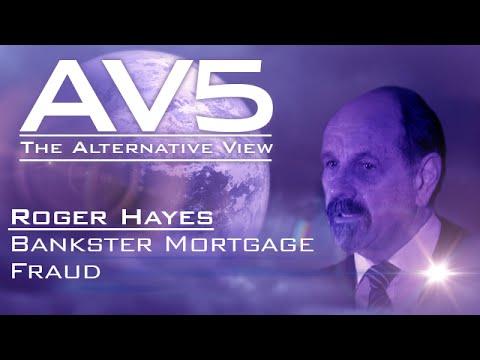 AV5 - Roger Hayes - Bankster Mortgage Fraud