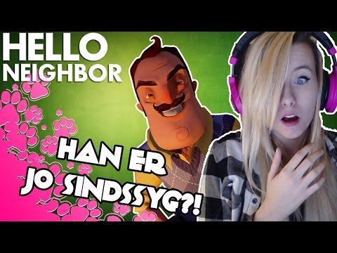 HAN ER JO SINDSSYG?! - Hello Neighbor | Dansk