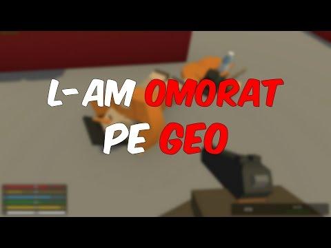 L-am OMORAT pe Geo! | Unturned