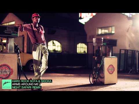 Hard Rock Sofa & Skidka - Arms Around Me (Night Safari Remix)