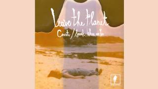 leave the planet coasts official audio