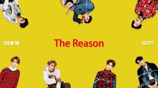 [Han/中字/Eng] GOT7 - The Reason ( Eyes On You )