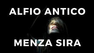 Alfio Antico - Menza Sira