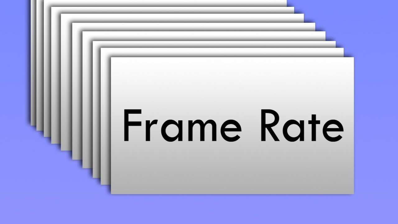 What Is Frame Rate? Frame Rate Explained - YouTube