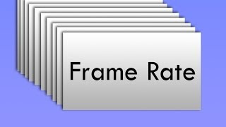 What Is Frame Rate? Frame Rate Explained