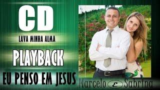 Playback Eu Penso em Jesus (Marcelo e Sabrina)