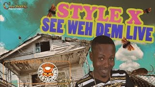 Style X - See Weh Dem Live - January 2017