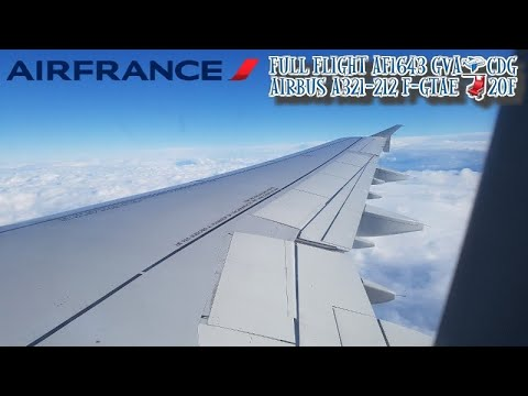 Air France Airbus A321 F-GTAE  Full Flight AF1643 GVA-CDG