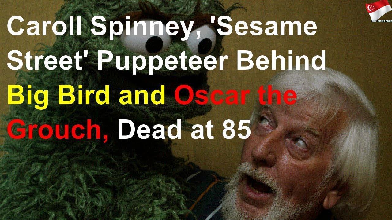Sesame Street S Big Bird Oscar The Grouch Puppeteer Dies 85
