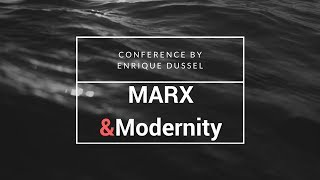 Dussel: Marx y la Modernidad
