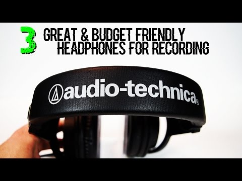 3 Great & Budget Friendly Headphones For Recording