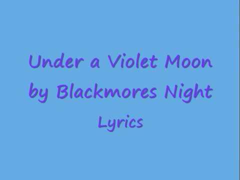 Blackmore's Night LYRICS - Under a Violet Moon Lyrics