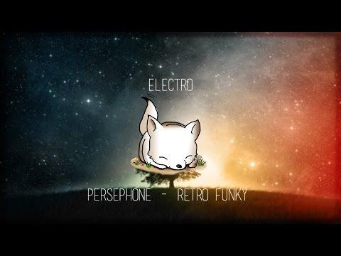 • Electro • Perséphone - Retro Funky   No Copyright