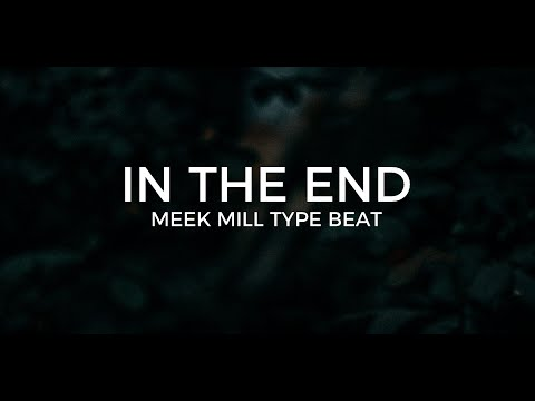 """Meek Mill type beat """"In the end"""" 