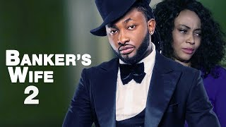 Banker's Wife [Part 2] - Latest 2017 Nigerian Nollywood Drama Movie English Full HD
