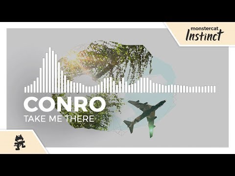 Conro - Take Me There [Monstercat Release] - YouTube