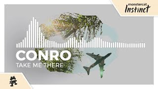 Conro - Take Me There [Monstercat Release]