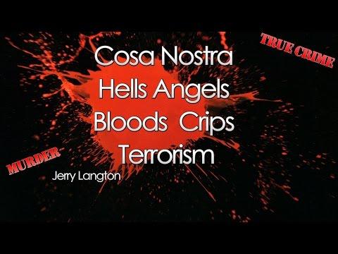 Hells Angels, Bloods, Crips,biker wars  Cosa Nostra Jerry Langton Brent Holland