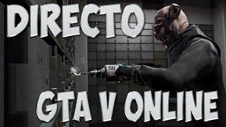 GTA V ONLINE  -CON PEPOTE- (DIRECTO)