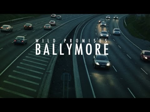 Wild Promises - Ballymore (Official Video)