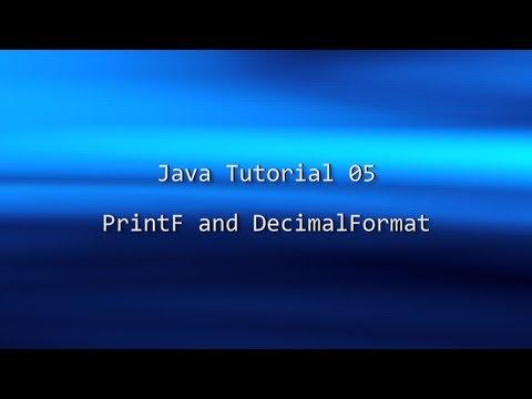 Java Tutorial 05 - PrintF and the DecimalFormat class