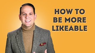 How to Be More Likeable - 11 Easy Personality Techniques