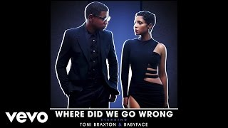 Watch Toni Braxton Where Did We Go Wrong video