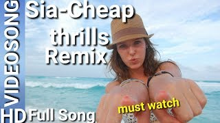 Sia-Cheap thrills-Remix DJ || Must watch