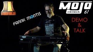 Frank Montis about the Crumar Mojo 61 | Demo & Talk
