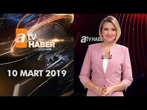 Atv Ana Haber | 10 Mart 2019