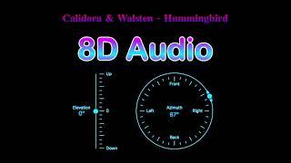 Calidora & Walsten - Hummingbird [8D Audio]