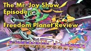 The Mr. Joy Show - Freedom Planet Review