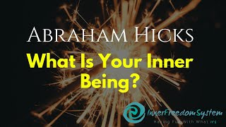 Abraham Hicks What Is Your Inner Being