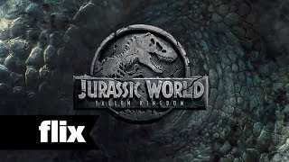 Jurassic World 2 - First Look - Flix Movies