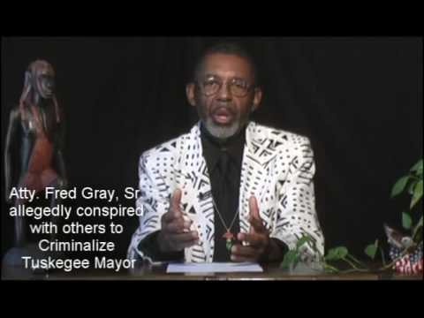 Atty. Fred Gray Sr. Persecutes Mayor