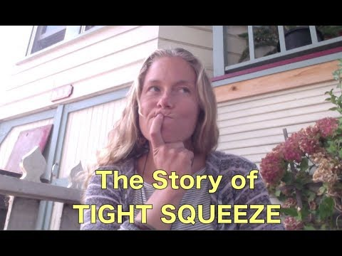 The Story of Tight Squeeze