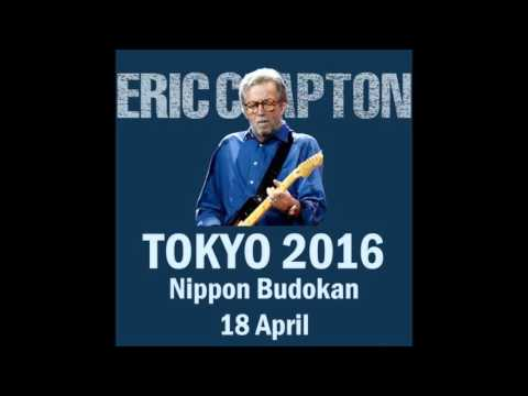 Eric Clapton JAPAN 2016 full (sound only)