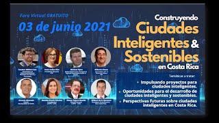 Foro virtual Construyendo Ciudades Inteligentes y Sostenibles en Costa Rica
