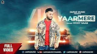 New Punjabi Songs 2018 | Yaar Mere | Vicky Saab | Japas Music