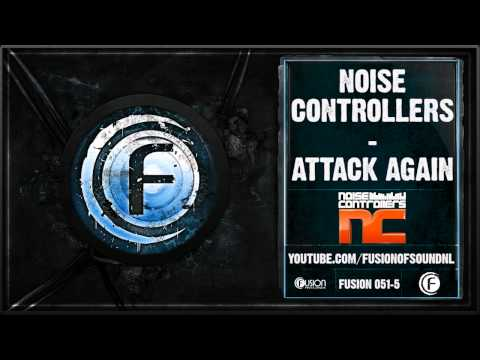 Noisecontrollers  Attack Again  FUSION051