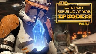 Lets Play....Star Wars Republic At War! Episode 38