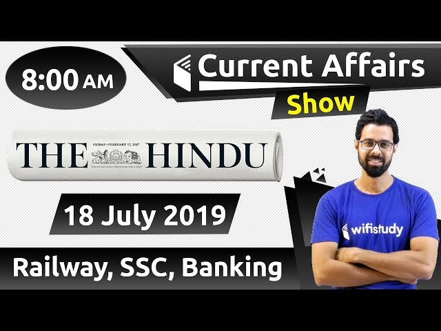 8:00 AM - Daily Current Affairs 18 July 2019 | UPSC, SSC, RBI, SBI, IBPS, Railway, NVS, Police