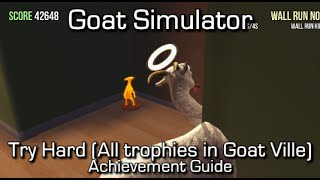Goat Simulator - Try Hard (Trophies in Goat Ville - Level 1) Achievement/Trophy Collectibles Guide