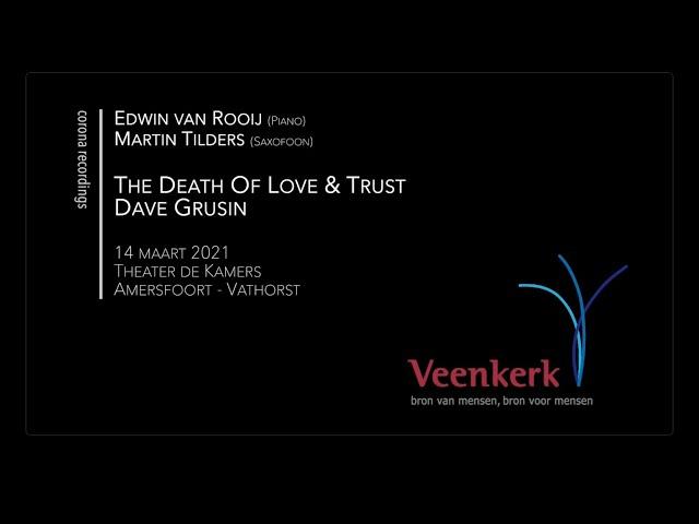 The Death Of Love & Trust - Veenkerk Corona Recordings
