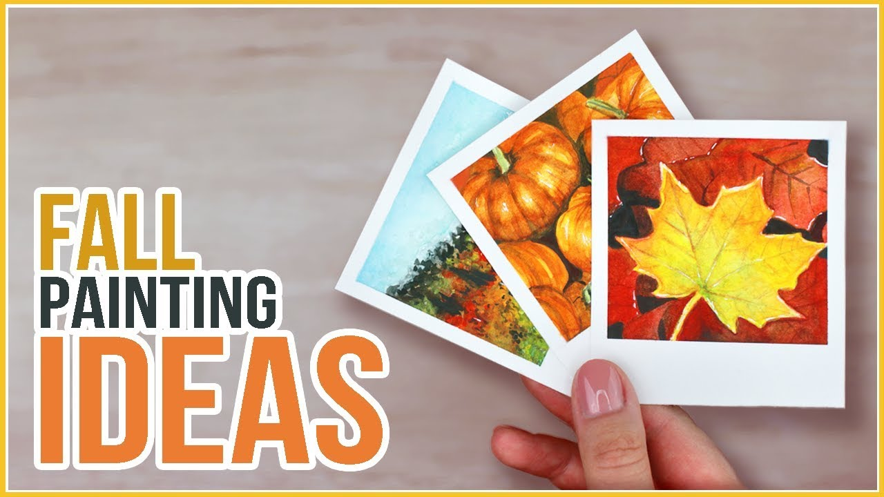 Fall Inspired Painting Ideas Get Hyped For Autumn Youtube