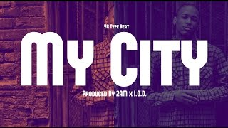 Tyga x DJ Mustard x YG Type Beat 2016 - My City (Prod. By 2AM x IOD)