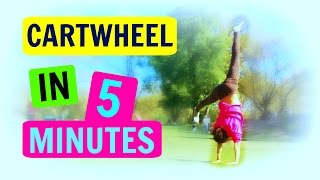 How to CARTWHEEL iฑ 5 MINUTES!