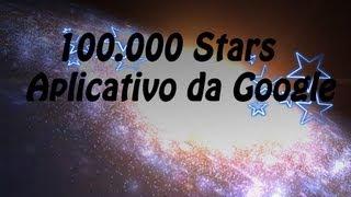 100.000 Stars - Aplicativo da Google