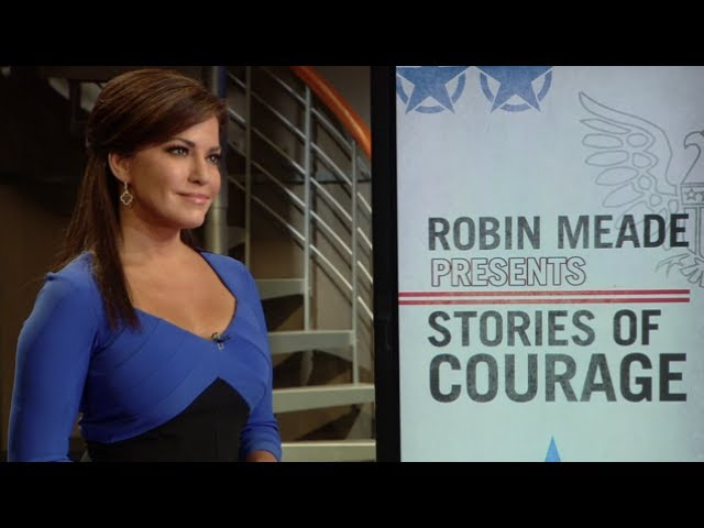 Robin Meade Presents Stories of Courage